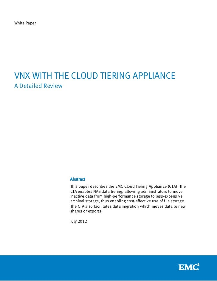 White PaperVNX WITH THE CLOUD TIERING APPLIANCEA Detailed Review                    Abstract                    This paper...