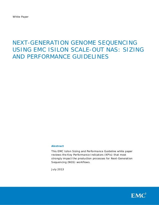 White Paper: Next-Generation Genome Sequencing Using EMC Isilon Scale-Out NAS: Sizing and Performance Guidelines