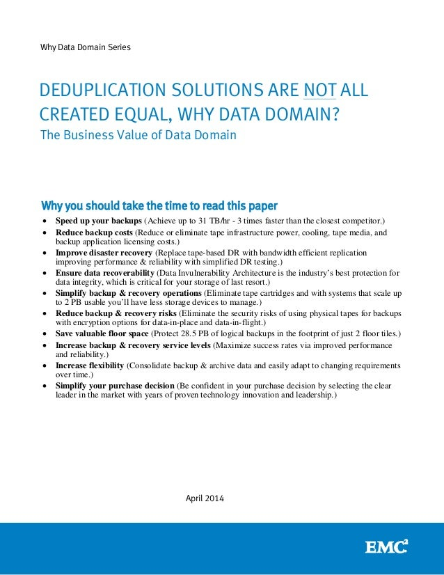 Deduplication Solutions Are Not All Created Equal: Why Data Domain?