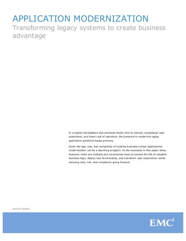 APPLICATION MODERNIZATIONTransforming legacy systems to create businessadvantage                In a digital marketplace t...