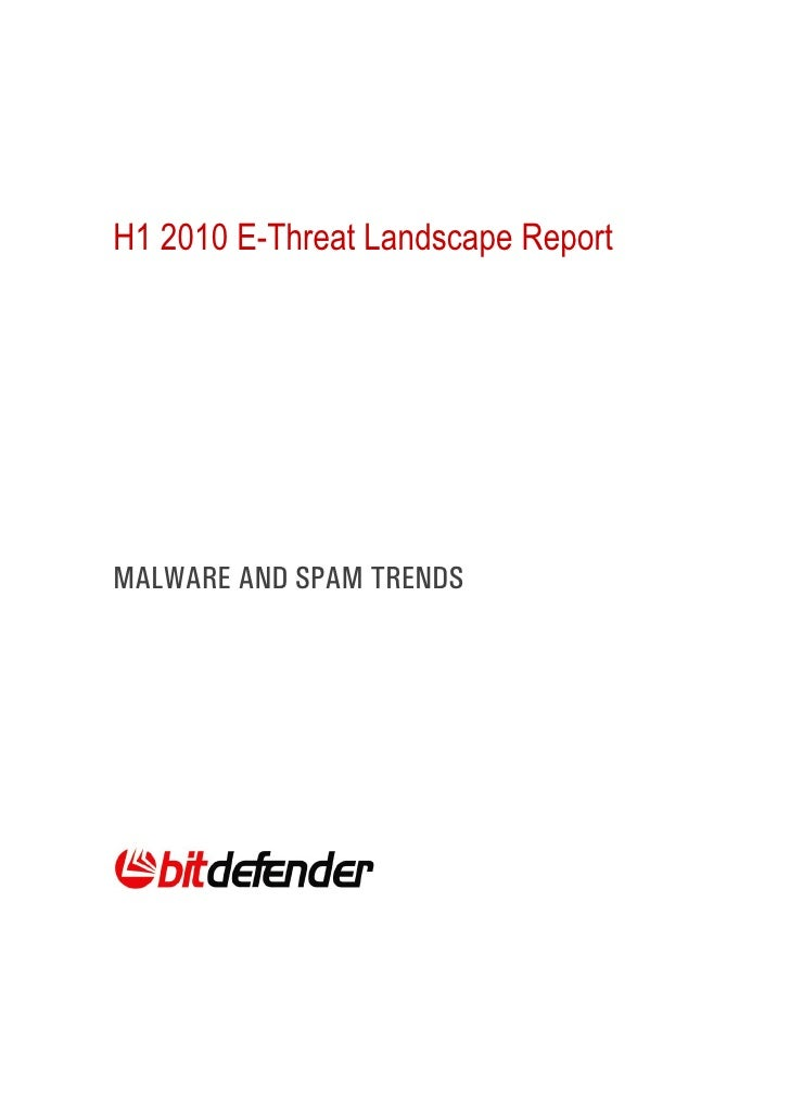H1 2010 E-Threat Landscape ReportMALWARE AND SPAM TRENDS