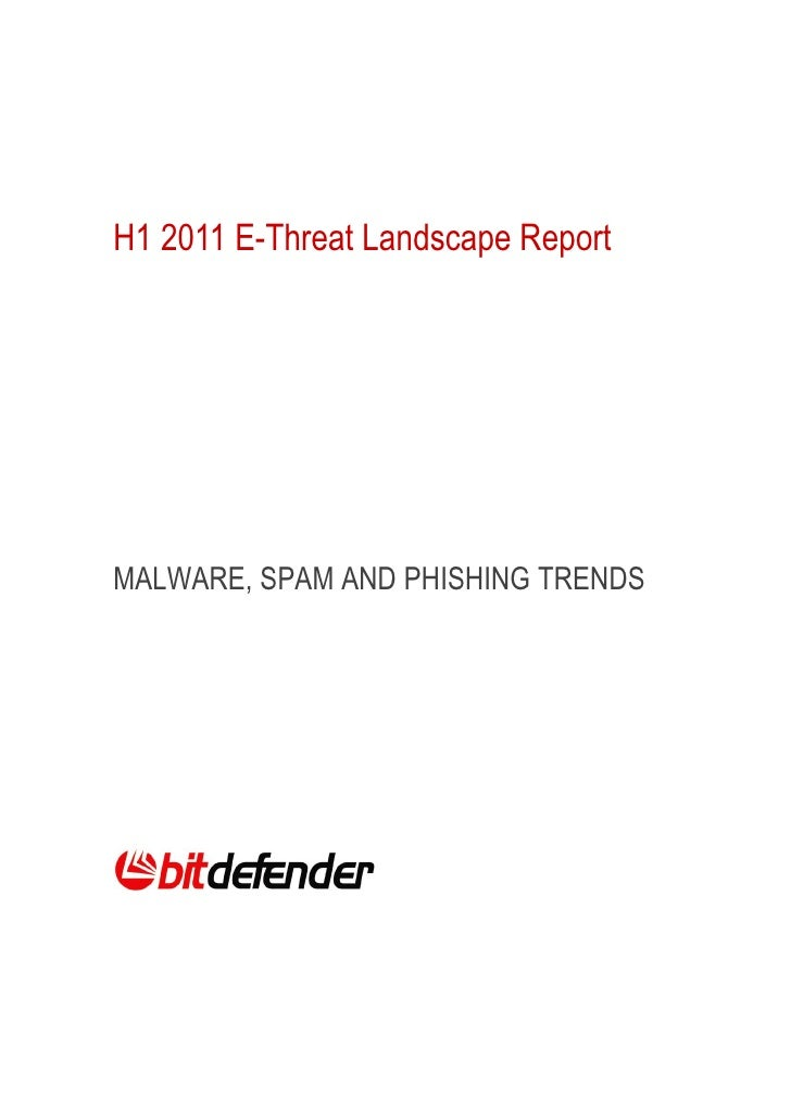 H1 2011 E-Threat Landscape ReportMALWARE, SPAM AND PHISHING TRENDS