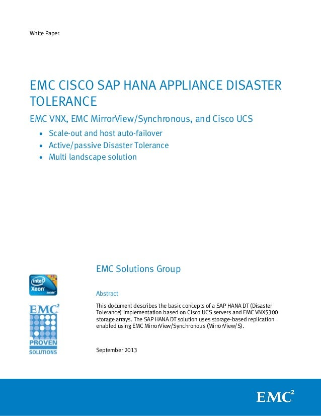 White Paper EMC Solutions Group Abstract This document describes the basic concepts of a SAP HANA DT (Disaster Tolerance) ...