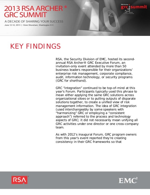 ®  KEY FINDINGS RSA, the Security Division of EMC, hosted its secondannual RSA Archer® GRC Executive Forum, an invitation-...