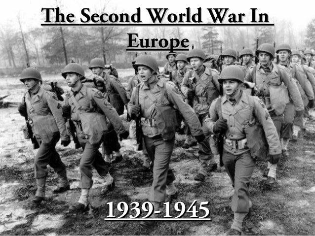 TheThe Second World War InSecond World War InEuropeEurope1939-19451939-1945