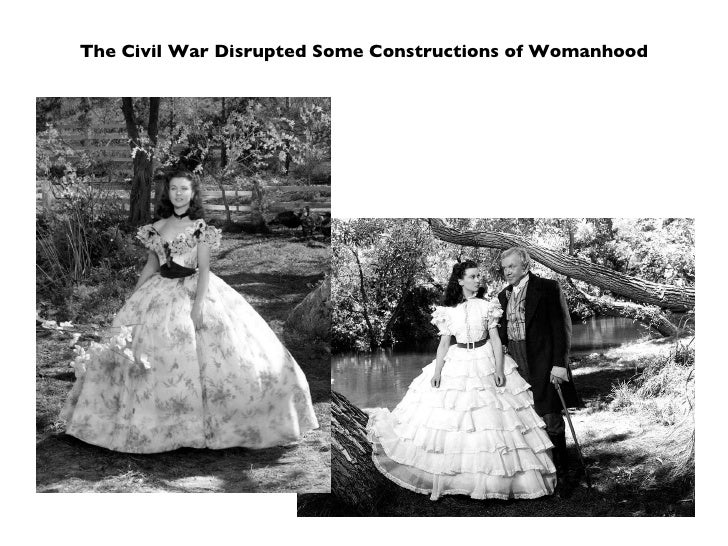 The Civil War Disrupted Some Constructions of Womanhood