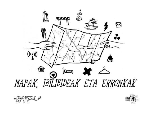#HONDARTZAN_19 - MAPAK, IBILBIDEAK ETA ERRONKAK (txostena)