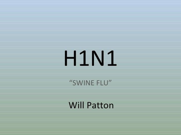 "H1N1 "" SWINE FLU"" Will Patton"