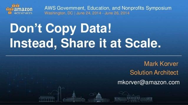 GIS on AWS Deep Dive - AWS Symposium 2014 - Washington D.C.
