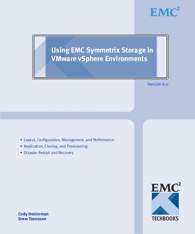 Using EMC Symmetrix Storage in VMware vSphere Environments Version 8.0 • Layout, Configuration, Management, and Performanc...