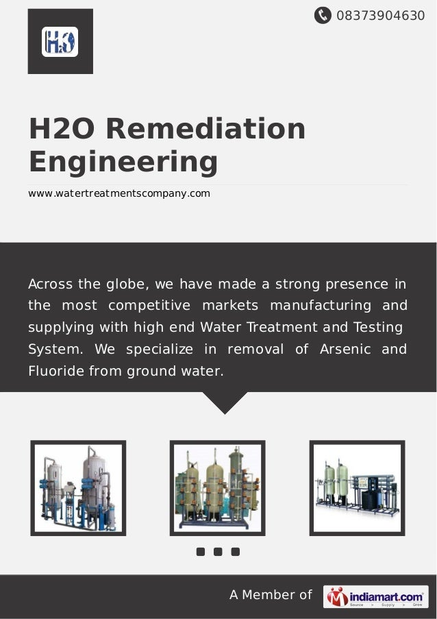 08373904630 A Member of H2O Remediation Engineering www.watertreatmentscompany.com Across the globe, we have made a strong...