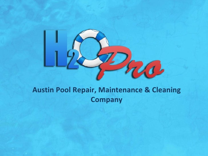 H2o Pro Austin Pool Repair Amp Cleaning Company In Austin Tx