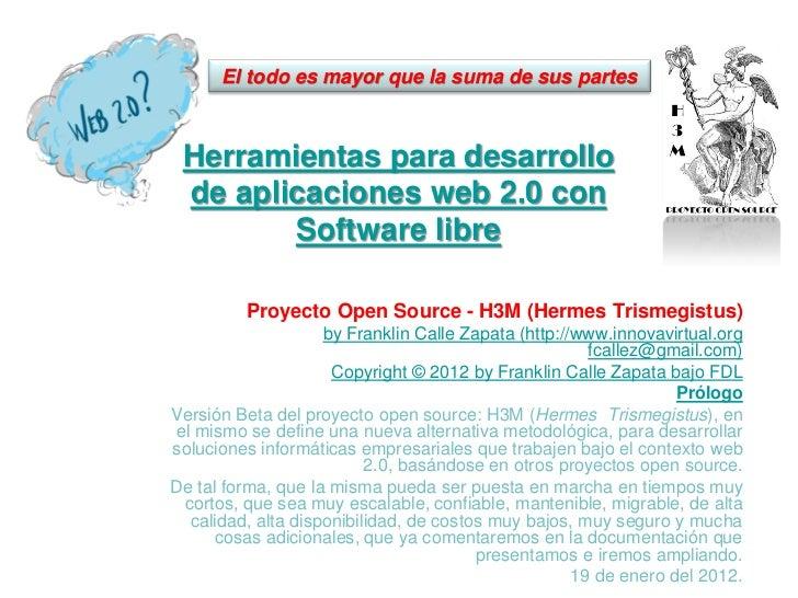 El todo es mayor que la suma de sus partes Herramientas para desarrollo de aplicaciones web 2.0 con        Software libre ...