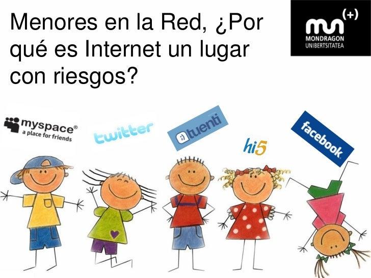 Menores en la Red, ¿Por qué es Internet un lugar con riesgos?