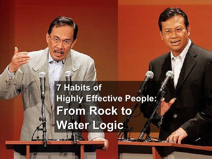 7 Habits of  Highly Effective People: From Rock to Water Logic