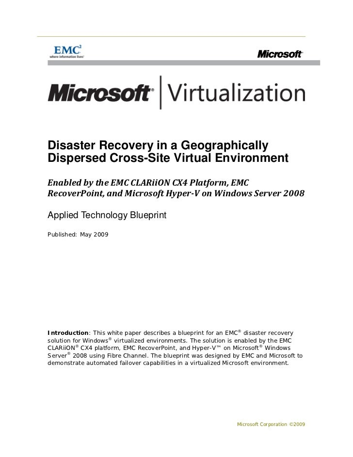 Disaster Recovery in a GeographicallyDispersed Cross-Site Virtual EnvironmentEnabled by the EMC CLARiiON CX4 Platform, EMC...