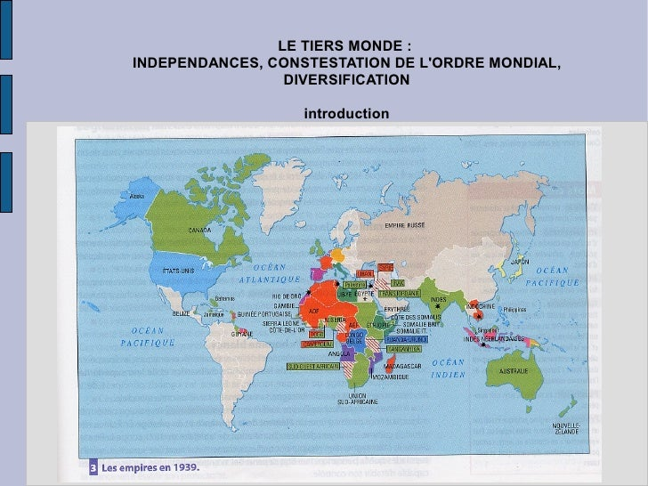 LE TIERS MONDE : INDEPENDANCES, CONSTESTATION DE L'ORDRE MONDIAL,                  DIVERSIFICATION                     int...