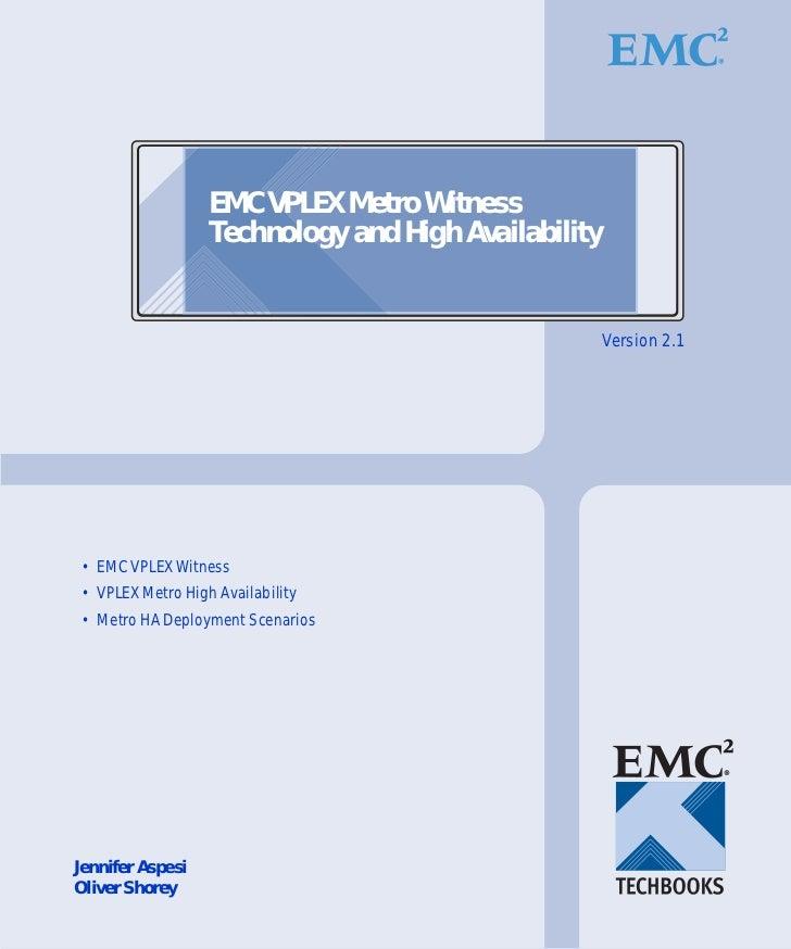 EMC VPLEX Metro Witness                  Technology and High Availability                                                 ...