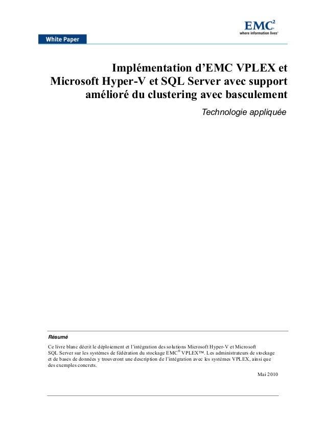 Implémentation d'EMC VPLEX et Microsoft Hyper-V et SQL Server avec support amélioré du clustering avec basculement Technol...