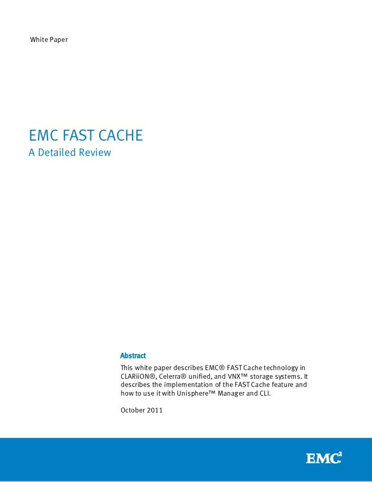 White PaperEMC FAST CACHEA Detailed Review                    Abstract                    This white paper describes EMC® ...