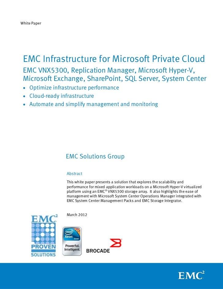 White Paper EMC Infrastructure for Microsoft Private Cloud EMC VNX5300, Replication Manager, Microsoft Hyper-V, Microsoft ...