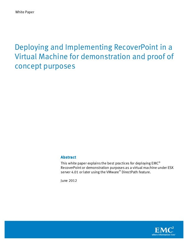 White Paper Abstract This white paper explains the best practices for deploying EMC® RecoverPoint or demonstration purpose...