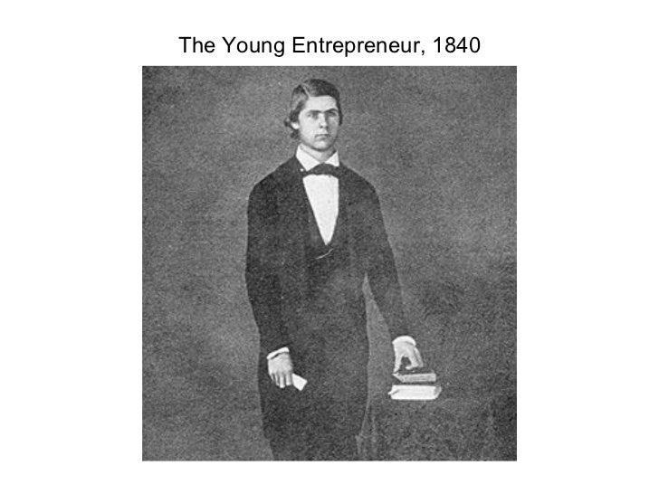 The Young Entrepreneur, 1840