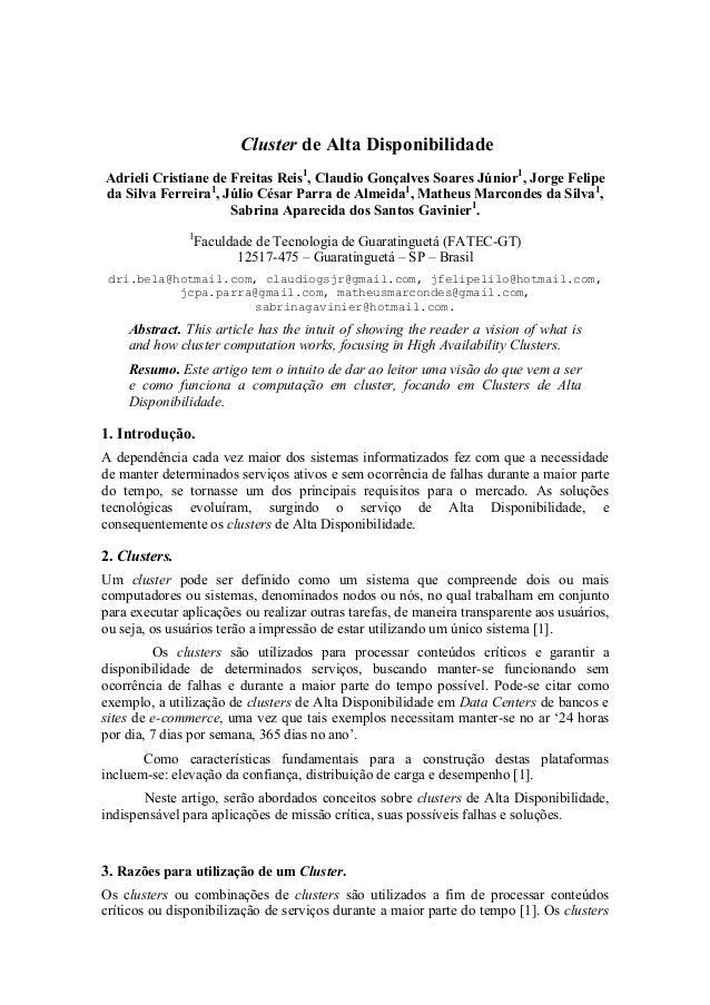 Cluster de Alta Disponibilidade Adrieli Cristiane de Freitas Reis1 , Claudio Gonçalves Soares Júnior1 , Jorge Felipe da Si...