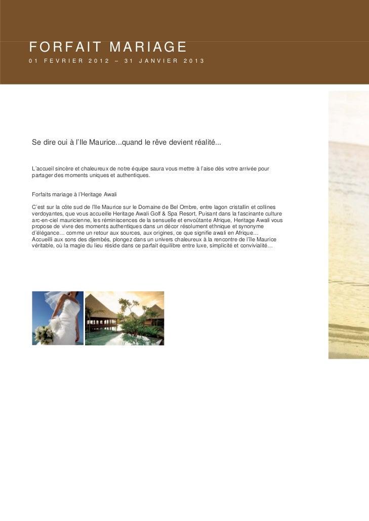 FORFAIT MARIAGE0 1   F E V R I E R     2 0 1 2    –   3 1   J A N V I E R     2 0 1 3 Se dire oui à l'Ile Maurice...quand ...