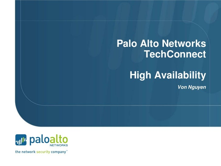 Palo Alto Networks      TechConnect  High Availability            Von Nguyen