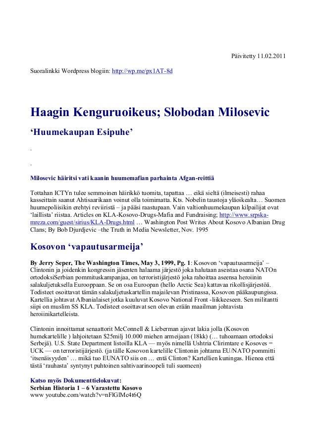Päivitetty 28.01.2014 Suoralinkki Wordpress blogiin: http://wp.me/px1AT-8d  Haagin Kenguruoikeus; Slobodan Milosevic 'Huum...