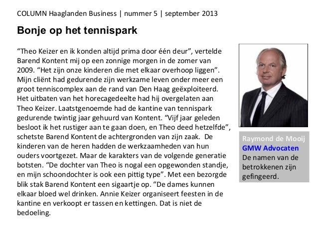 COLUMN Haaglanden Business   nummer 5   september 2013 Bonje op het tennispark Raymond de Mooij GMW Advocaten De namen van...