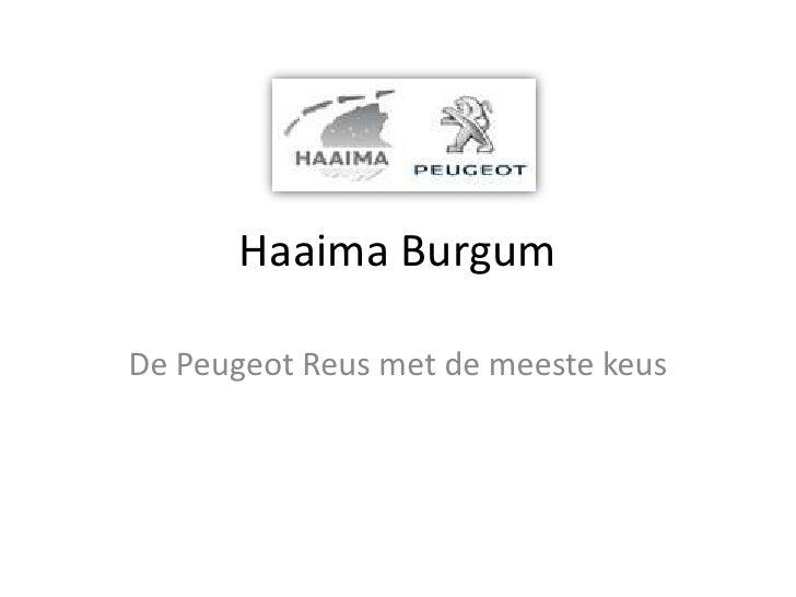 Haaima BurgumDe Peugeot Reus met de meeste keus