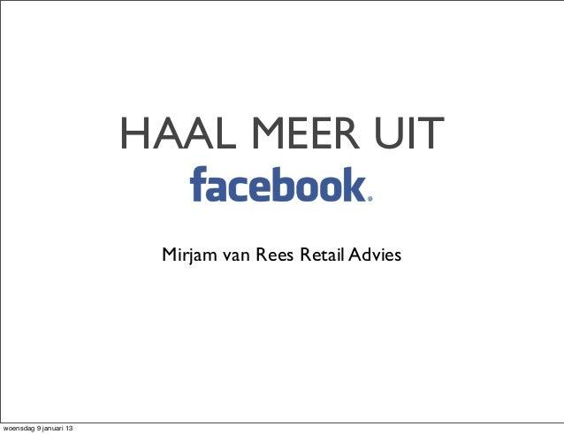 HAAL MEER UIT                         Mirjam van Rees Retail Advieswoensdag 9 januari 13