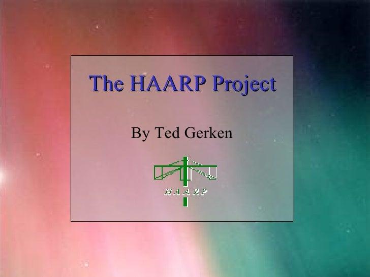 The HAARP Project By Ted Gerken