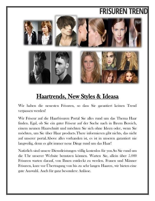 Haartrends, New Styles & Ideasa Wir haben die neuesten Frisuren, so dass Sie garantiert keinen Trend verpassen werden! Wir...