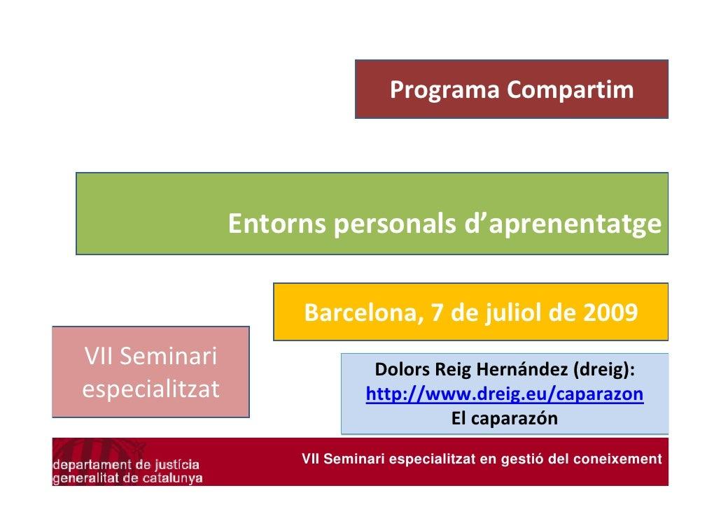 VII Seminari especialitzat: Entorns personals d'aprenentatge (Dolors Reig)