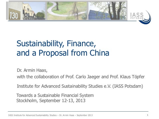 IASS Institute for Advanced Sustainability Studies – Dr. Armin Haas – September 2013 1 Dr. Armin Haas, with the collaborat...