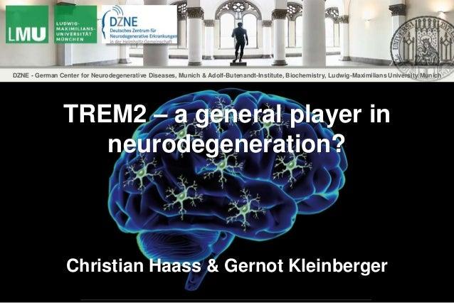 Ludwig-Maximilians-University Munich DZNE - German Center for Neurodegenerative Diseases, Munich & Adolf-Butenandt-Institu...