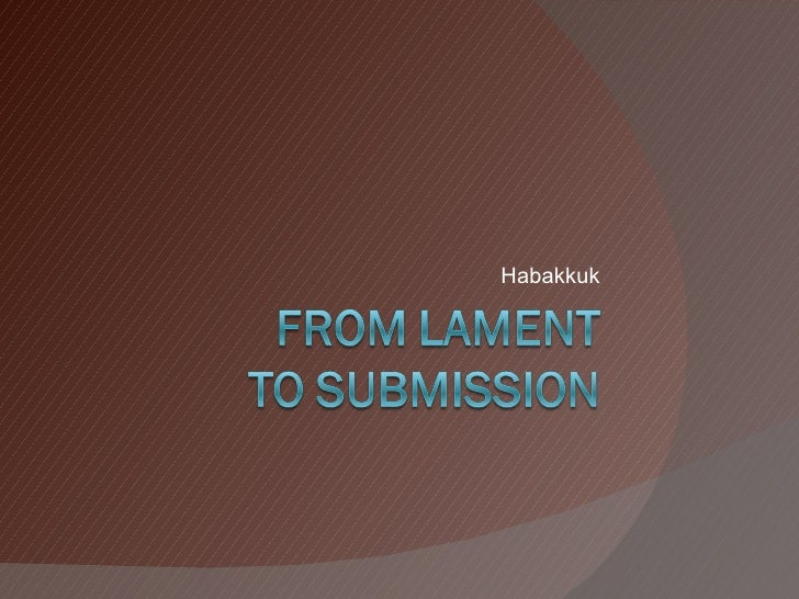 Habakkuk - from Lament to Submission