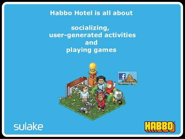 Habbo Hotel is all about socializing, user-generated activities and playing games