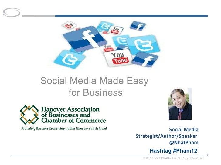 Social Media Made Easy       for Business                                 Social Media                   Strategist/Author...