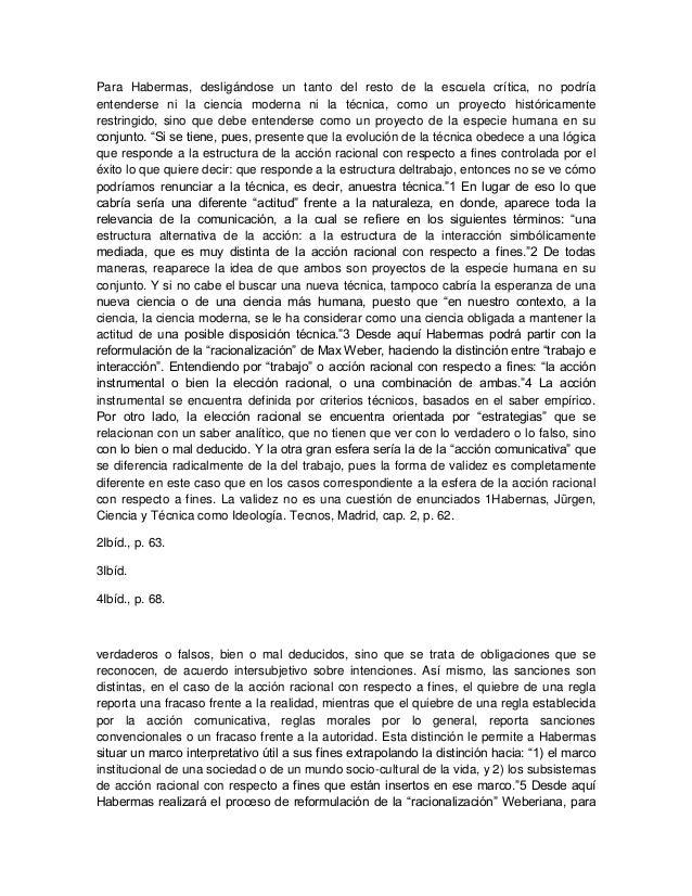 Para Habermas, desligándose un tanto del resto de la escuela crítica, no podría entenderse ni la ciencia moderna ni la téc...