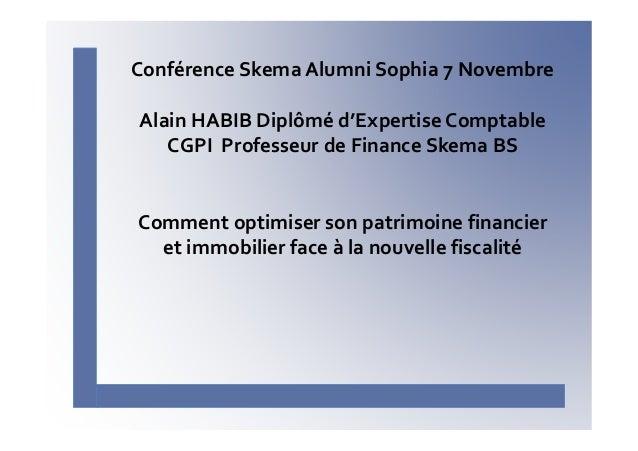 Conférence Skema Alumni Sophia 7 Novembre Alain HABIB Diplômé d'Expertise Comptable CGPI Professeur de Finance Skema BS  C...
