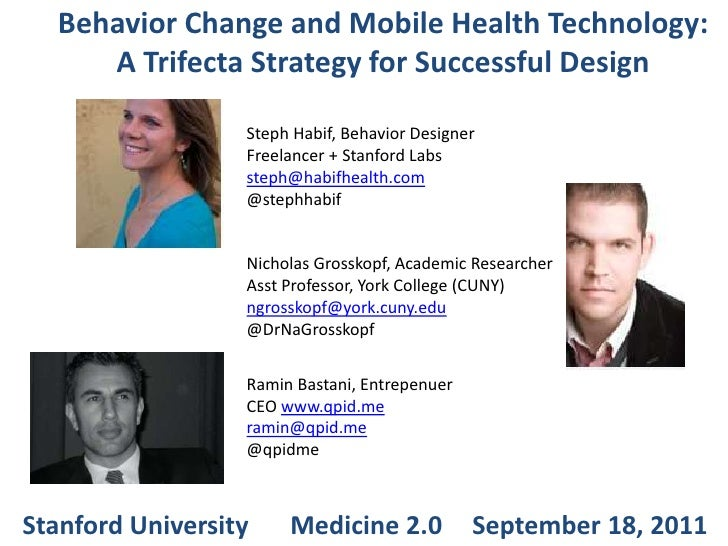 Behavior Change and Mobile Health Technology:<br />ATrifecta Strategy for Successful Design<br />StephHabif, Behavior Desi...