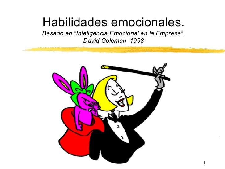 """Habilidades emocionales. Basado en """"Inteligencia Emocional en la Empresa"""". David Goleman  1998 Taller Intervenci..."""