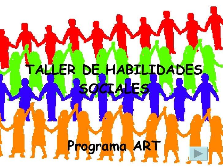 TALLER DE HABILIDADES SOCIALES Programa ART