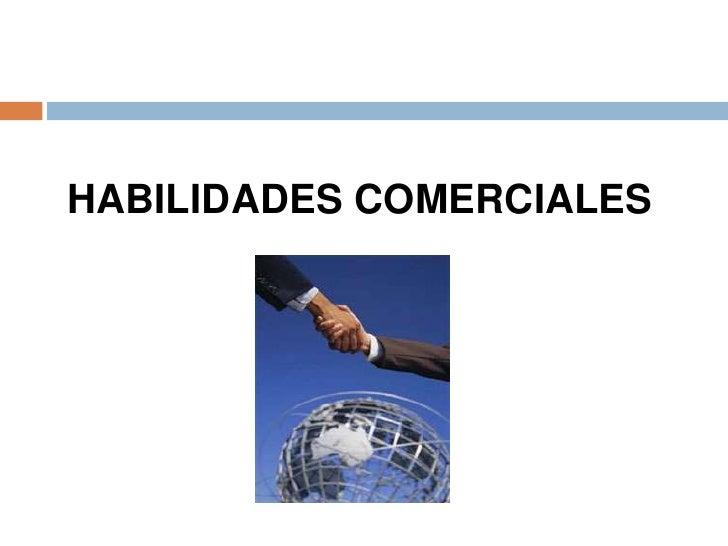 HABILIDADES COMERCIALES<br />