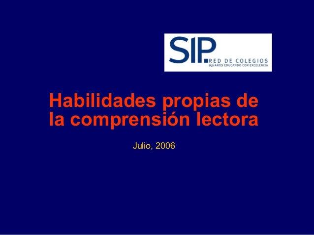 Habilidades propias de la comprensión lectora Julio, 2006
