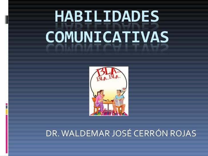 DR. WALDEMAR JOSÉ CERRÓN ROJAS